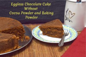 Eggless Chocolate Cake Without Cocoa Powder and Baking Powder